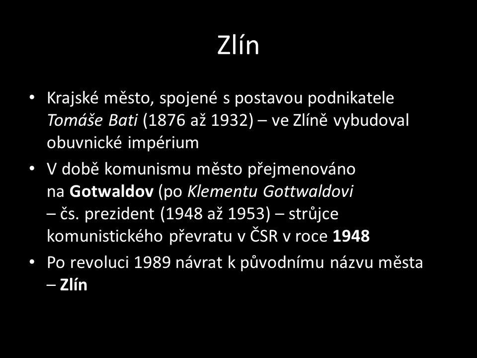 Zlín Krajské město, spojené s postavou podnikatele Tomáše Bati (1876 až 1932) – ve Zlíně vybudoval obuvnické impérium.