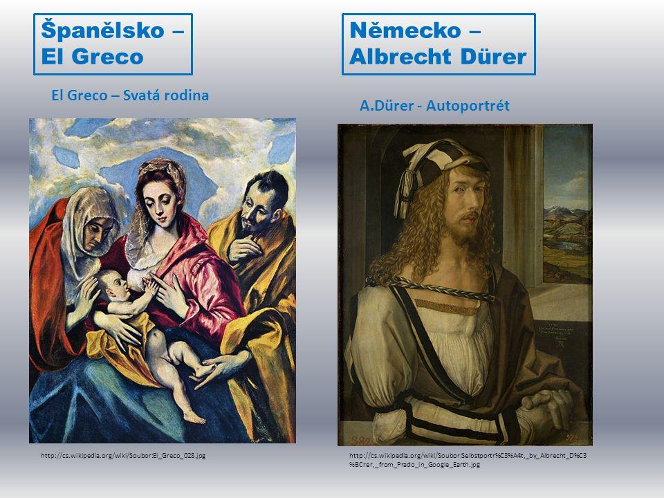 Španělsko – El Greco Německo – Albrecht Dürer El Greco – Svatá rodina