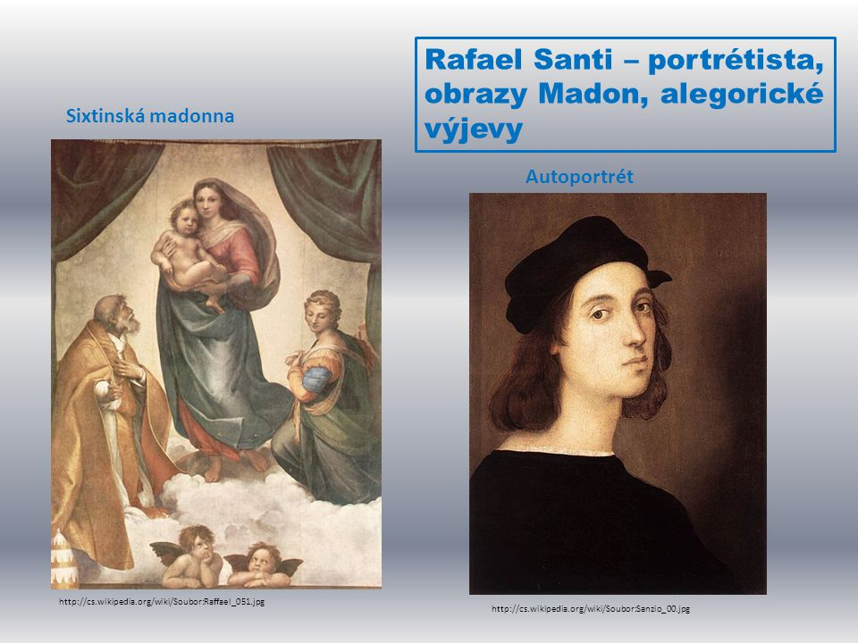 Rafael Santi – portrétista, obrazy Madon, alegorické výjevy