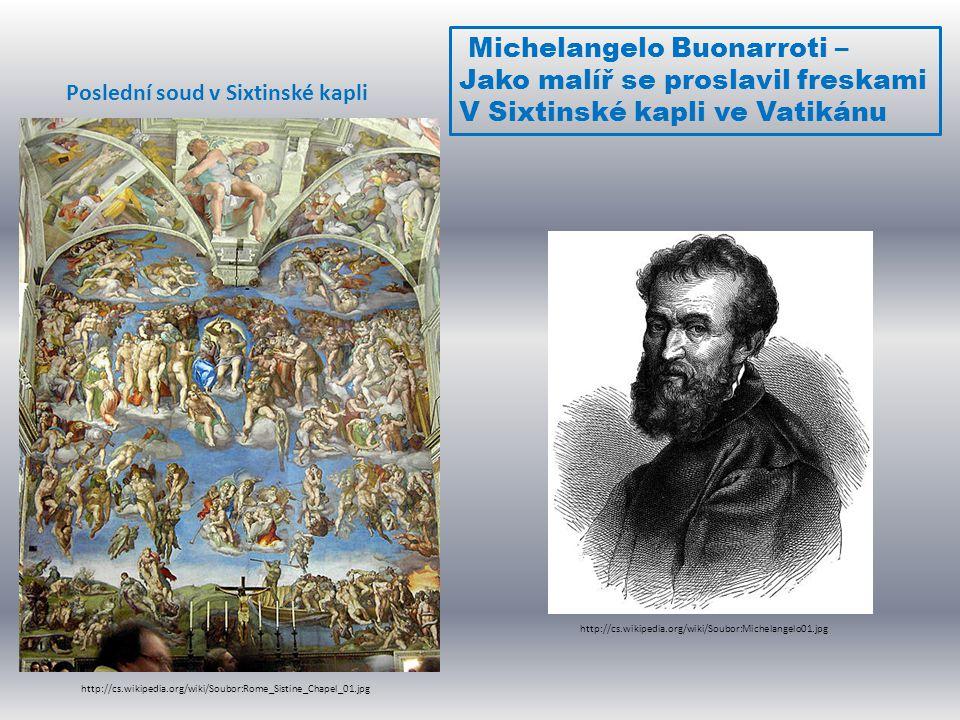 Michelangelo Buonarroti – Jako malíř se proslavil freskami