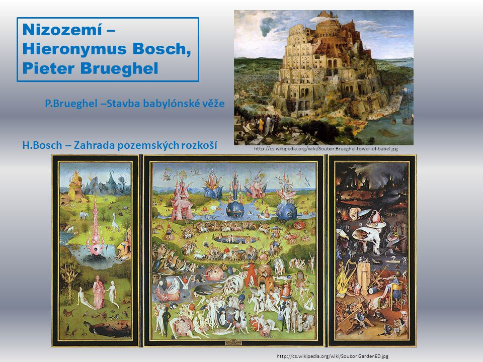 Nizozemí – Hieronymus Bosch, Pieter Brueghel