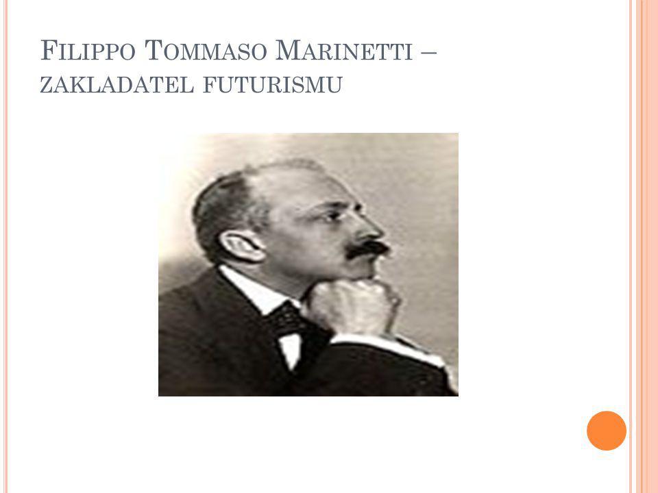 Filippo Tommaso Marinetti – zakladatel futurismu