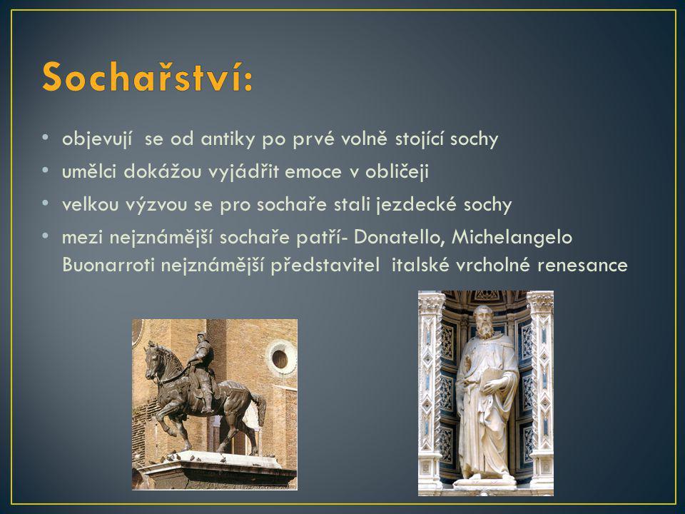 Sochařství: objevují se od antiky po prvé volně stojící sochy