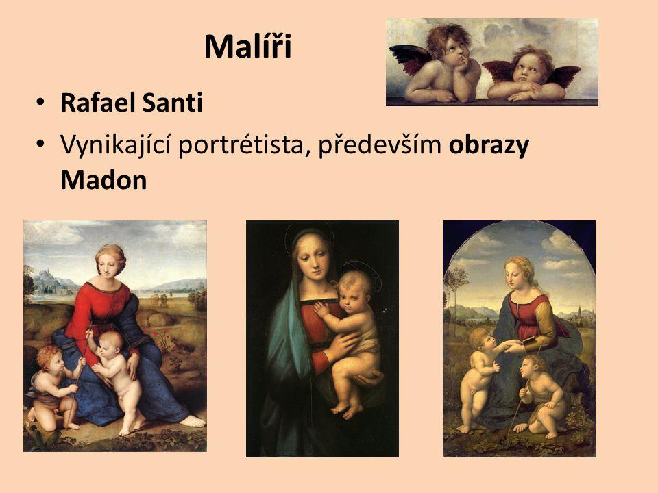 Malíři Rafael Santi Vynikající portrétista, především obrazy Madon