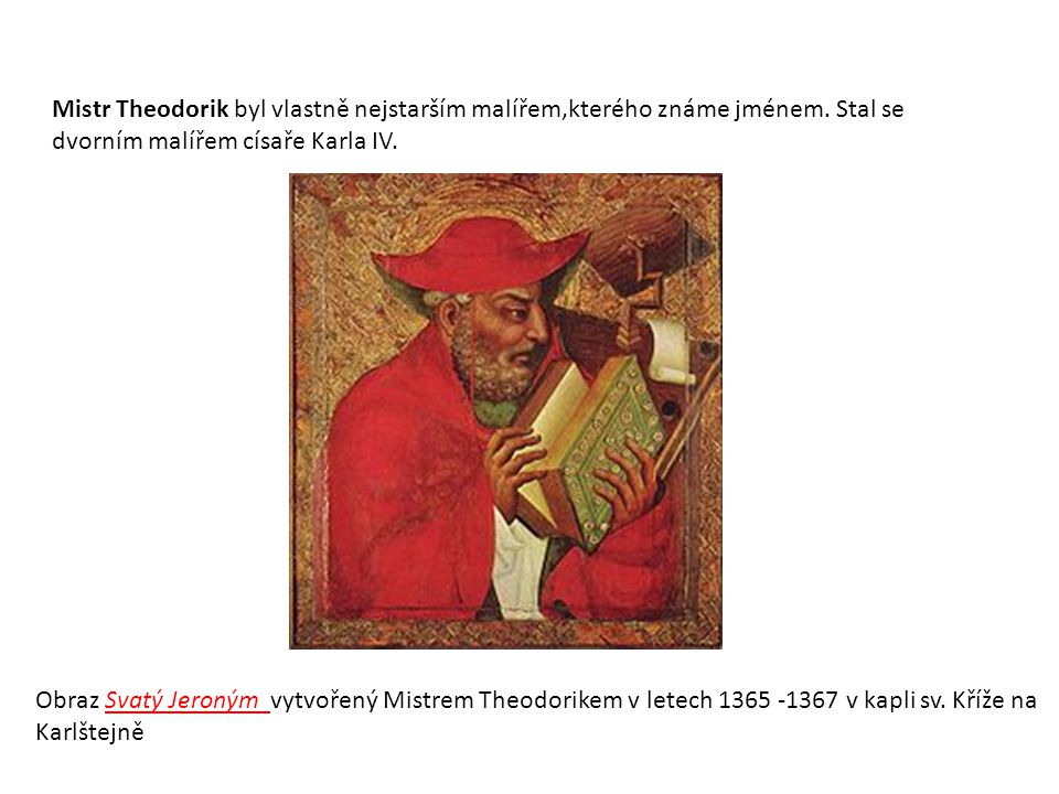 Mistr Theodorik byl vlastně nejstarším malířem,kterého známe jménem