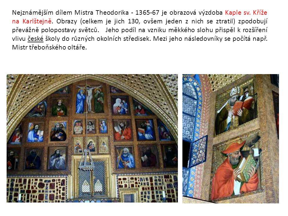 Nejznámějším dílem Mistra Theodorika - 1365-67 je obrazová výzdoba Kaple sv.