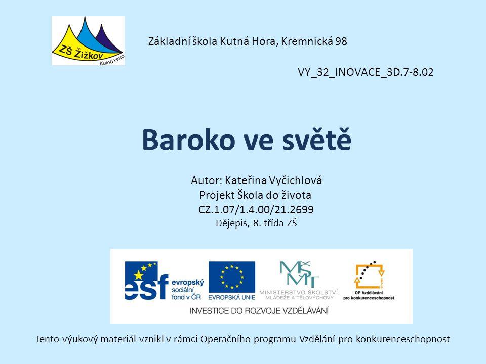 Baroko ve světě Základní škola Kutná Hora, Kremnická 98
