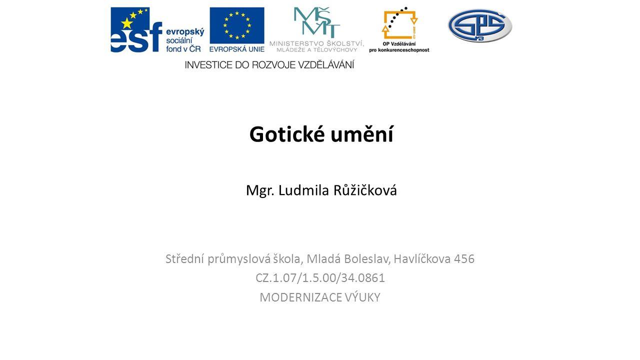 Gotické umění Mgr. Ludmila Růžičková