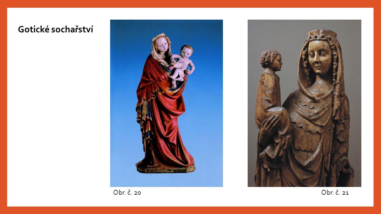 Gotické sochařství Obr. č. 20 Obr. č. 21
