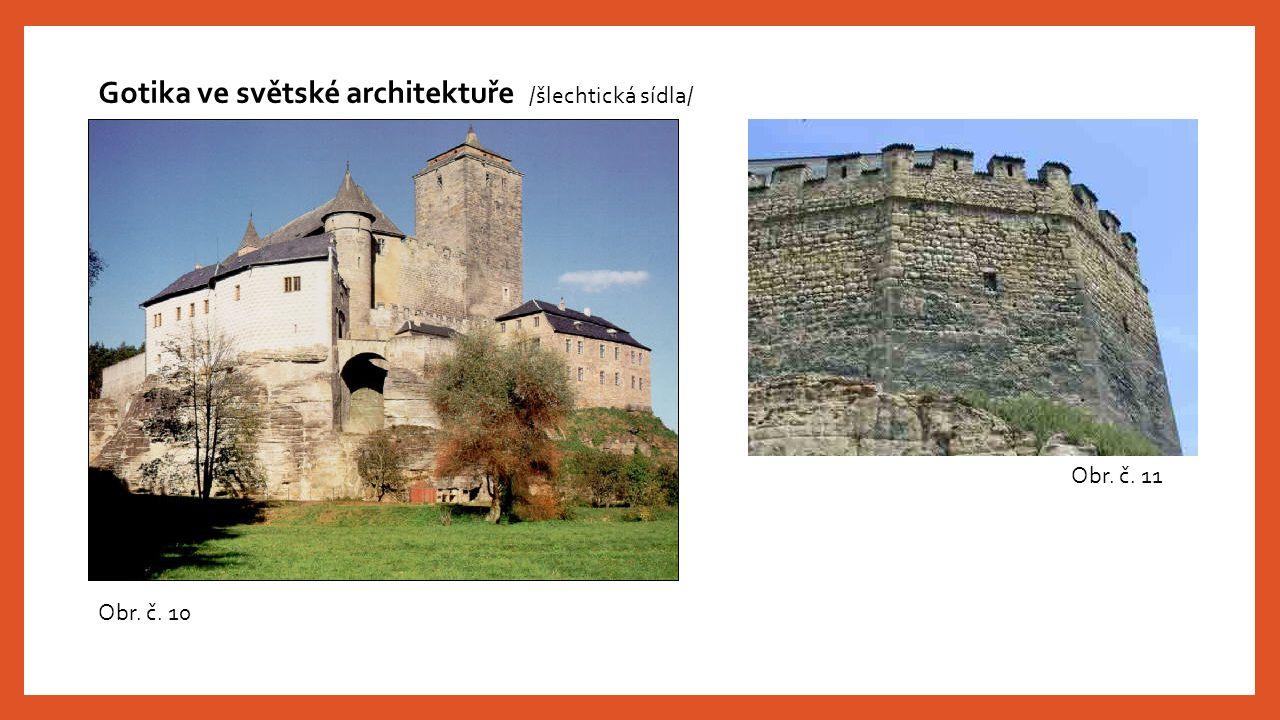 Gotika ve světské architektuře /šlechtická sídla/