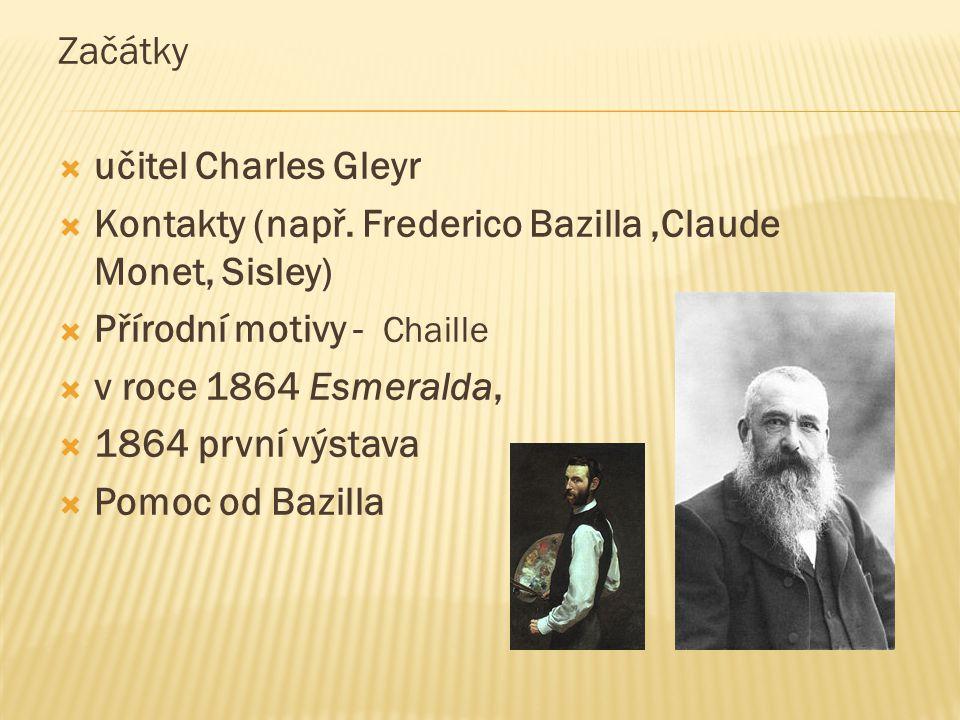 Začátky učitel Charles Gleyr. Kontakty (např. Frederico Bazilla ,Claude Monet, Sisley) Přírodní motivy - Chaille.