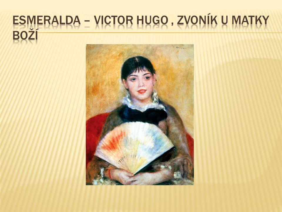 Esmeralda – Victor hugo , zvoník u matky boží
