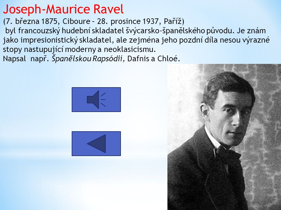 Joseph-Maurice Ravel (7. března 1875, Ciboure – 28