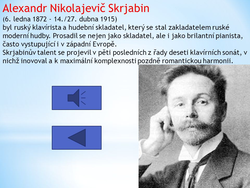 Alexandr Nikolajevič Skrjabin (6. ledna 1872 - 14. /27