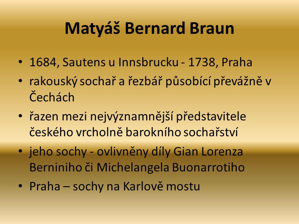 Matyáš Bernard Braun 1684, Sautens u Innsbrucku - 1738, Praha