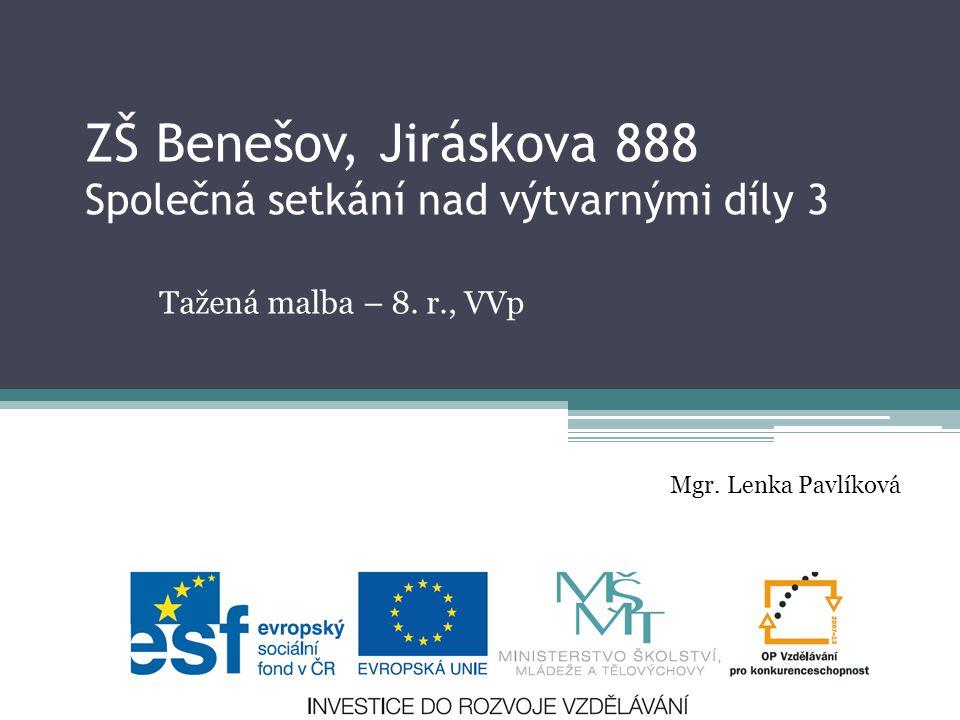 ZŠ Benešov, Jiráskova 888 Společná setkání nad výtvarnými díly 3