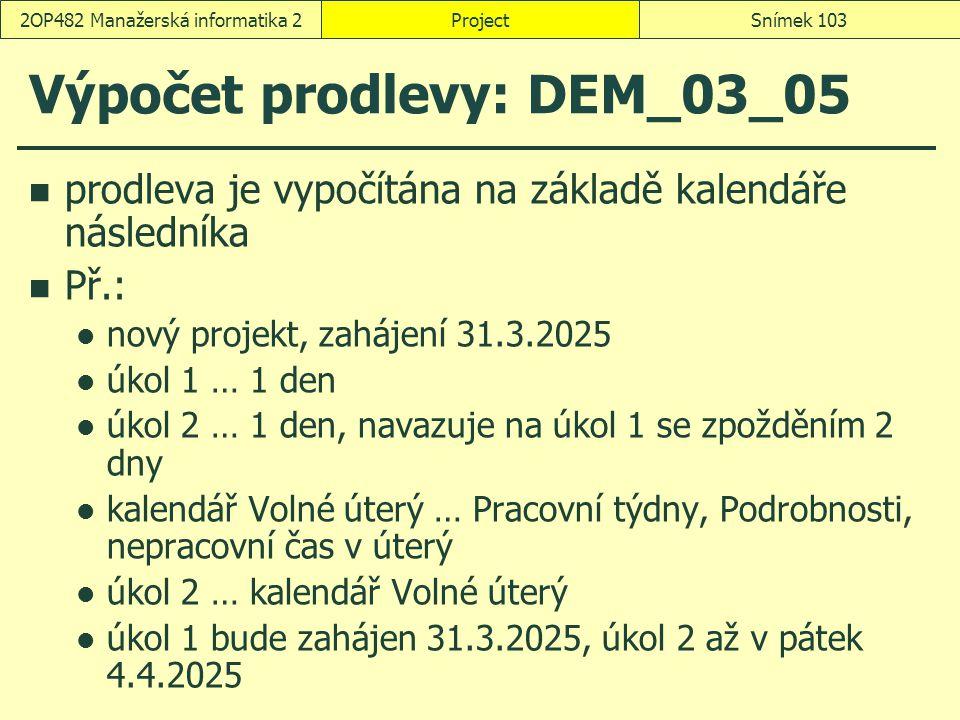 Výpočet prodlevy: DEM_03_05