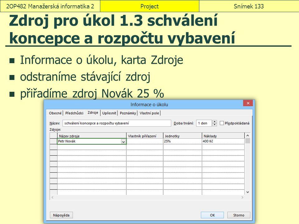 Zdroj pro úkol 1.3 schválení koncepce a rozpočtu vybavení