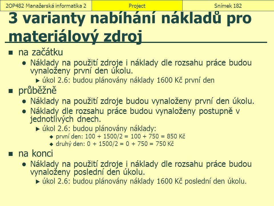 3 varianty nabíhání nákladů pro materiálový zdroj