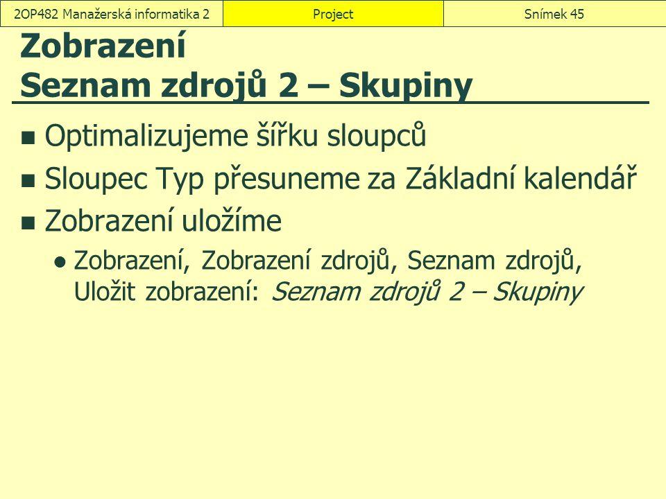 Zobrazení Seznam zdrojů 2 – Skupiny