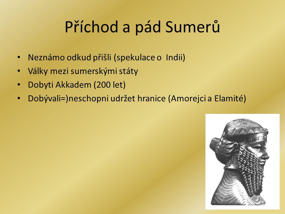 Příchod a pád Sumerů Neznámo odkud přišli (spekulace o Indii)