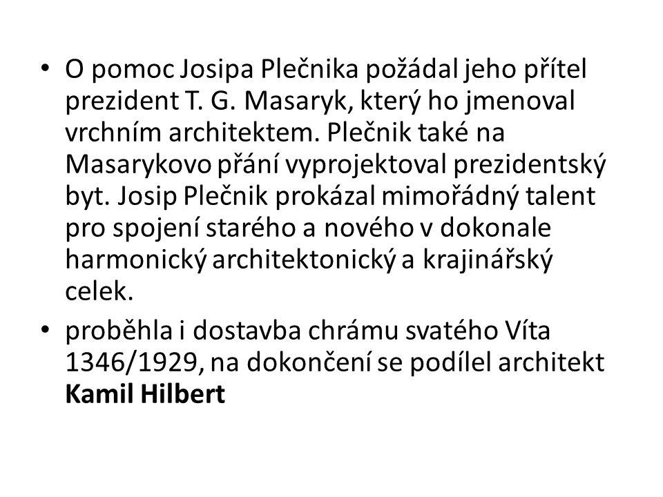 O pomoc Josipa Plečnika požádal jeho přítel prezident T. G