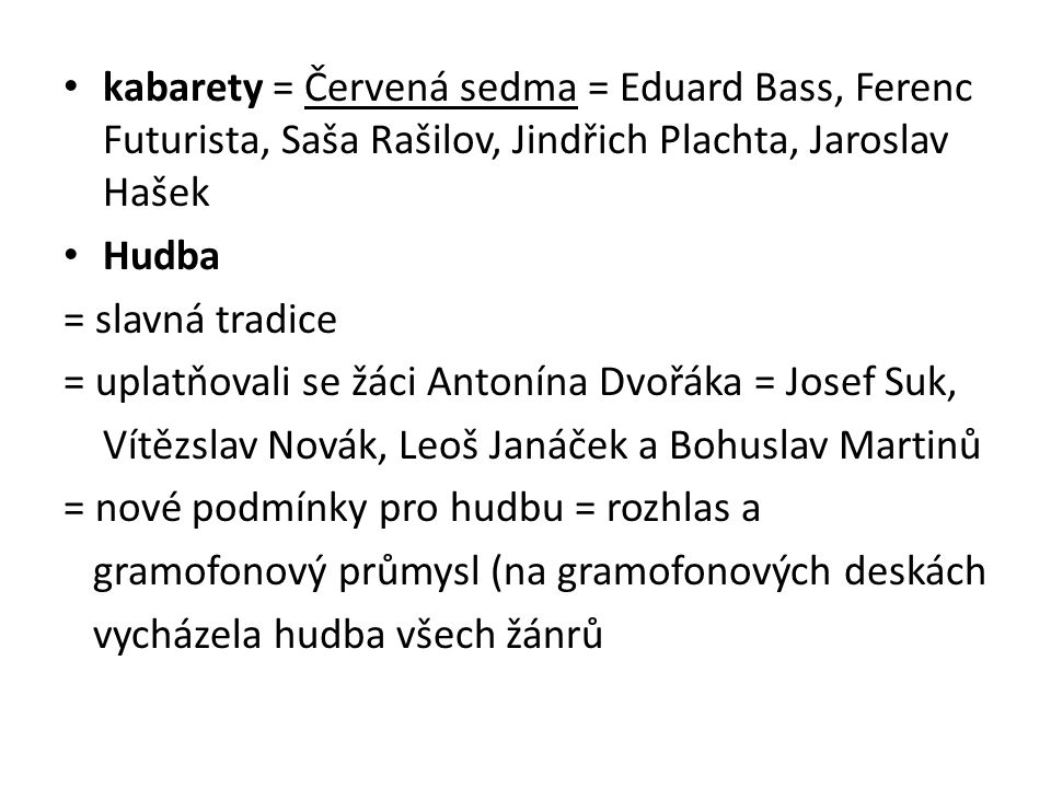 kabarety = Červená sedma = Eduard Bass, Ferenc Futurista, Saša Rašilov, Jindřich Plachta, Jaroslav Hašek