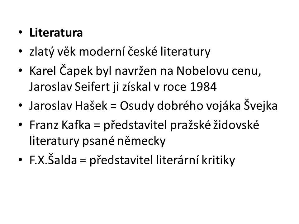 Literatura zlatý věk moderní české literatury. Karel Čapek byl navržen na Nobelovu cenu, Jaroslav Seifert ji získal v roce 1984.