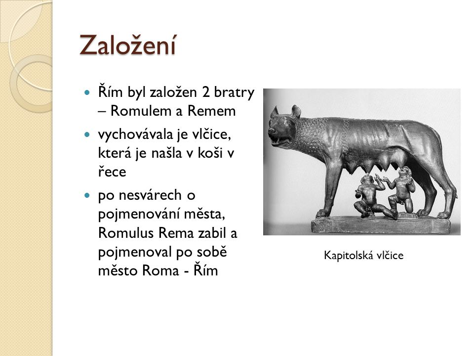 Založení Řím byl založen 2 bratry – Romulem a Remem
