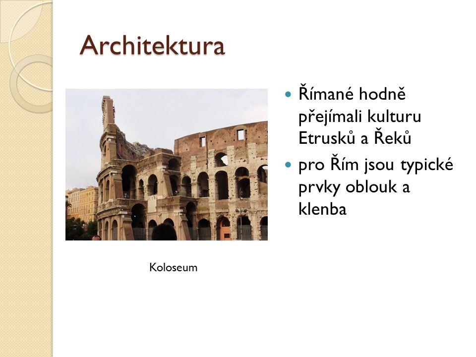 Architektura Římané hodně přejímali kulturu Etrusků a Řeků