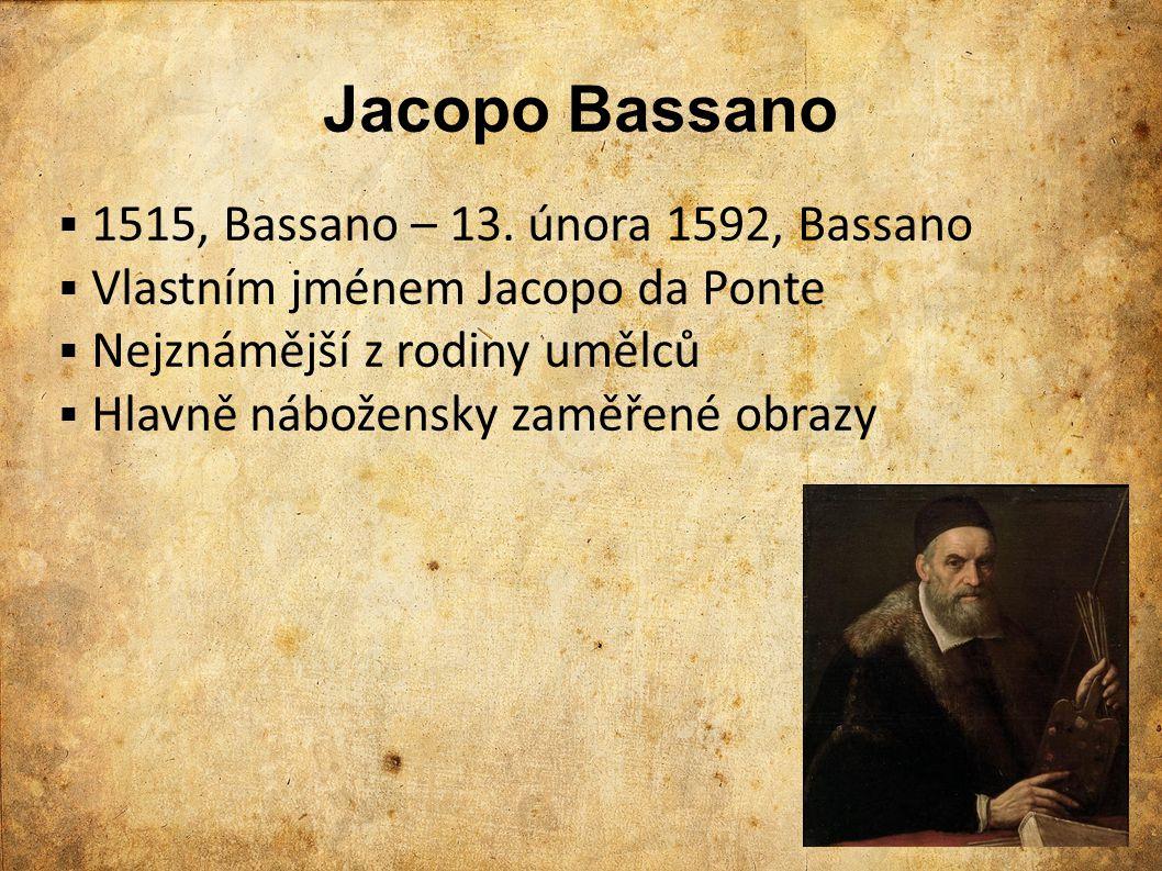 Jacopo Bassano 1515, Bassano – 13. února 1592, Bassano