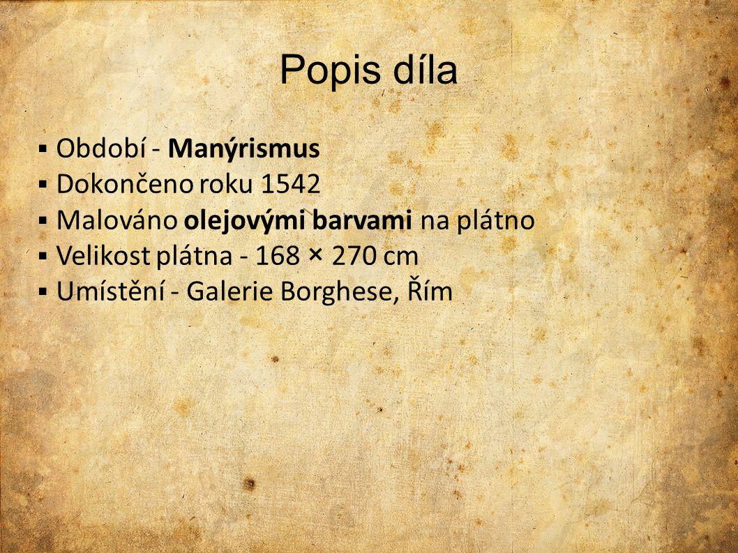 Popis díla Období - Manýrismus Dokončeno roku 1542