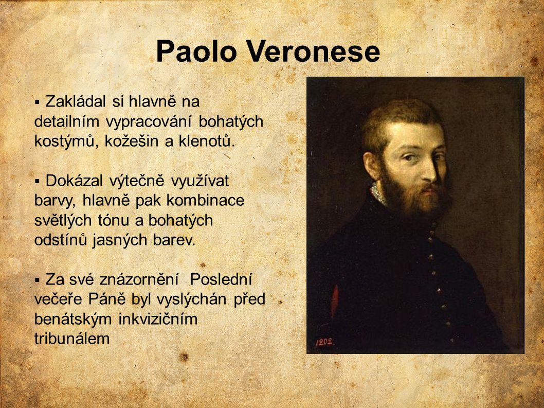 Paolo Veronese Zakládal si hlavně na detailním vypracování bohatých kostýmů, kožešin a klenotů.