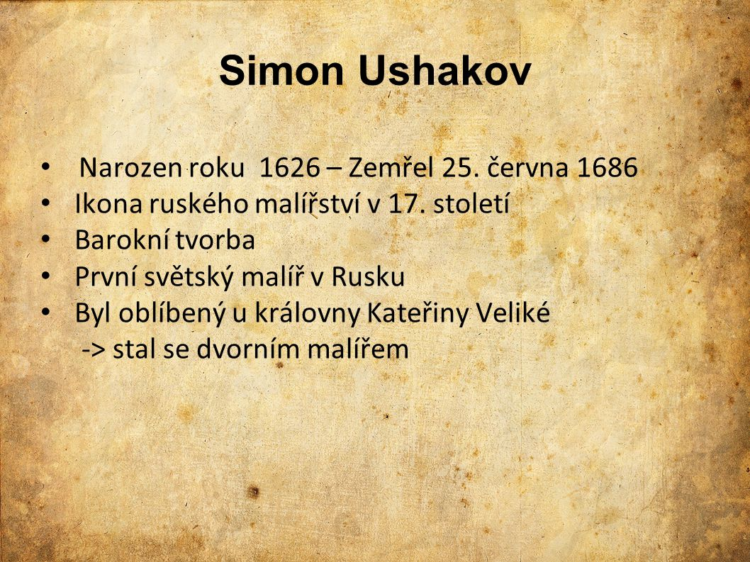 Simon Ushakov Narozen roku 1626 – Zemřel 25. června 1686