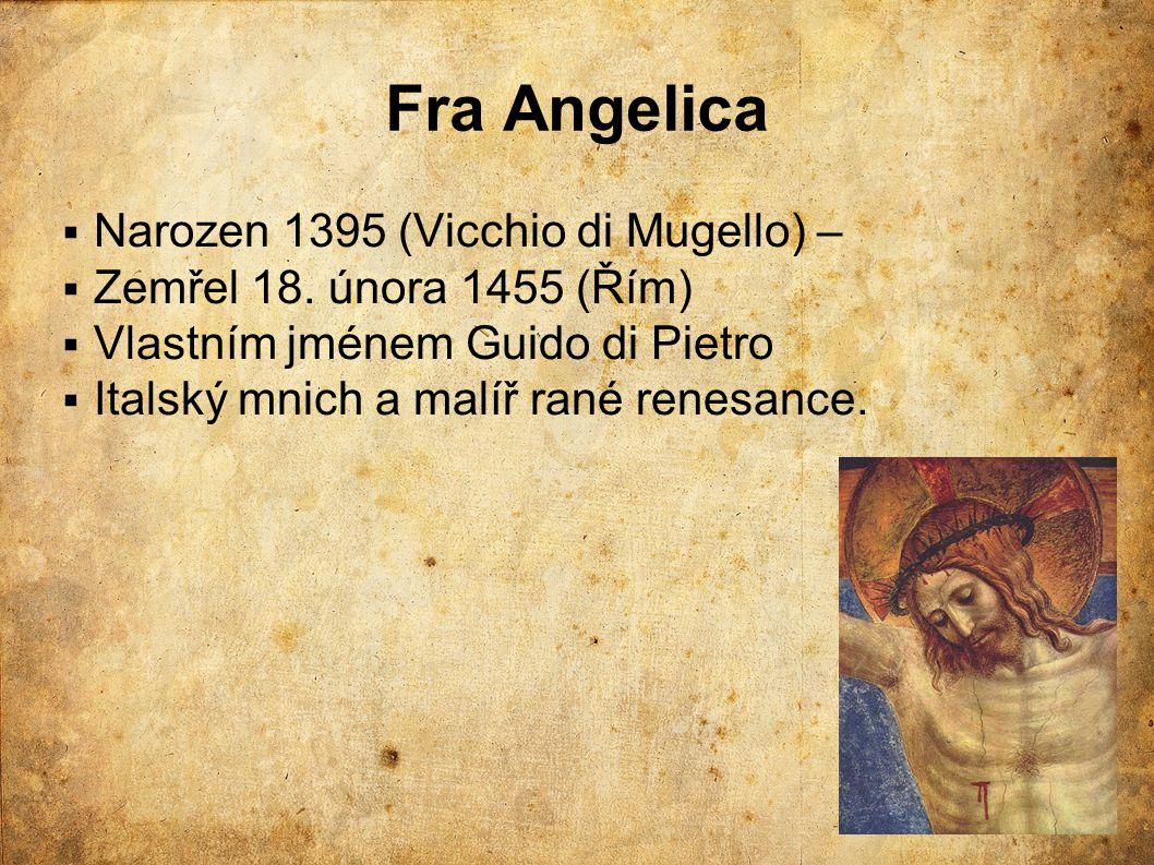 Fra Angelica Narozen 1395 (Vicchio di Mugello) –
