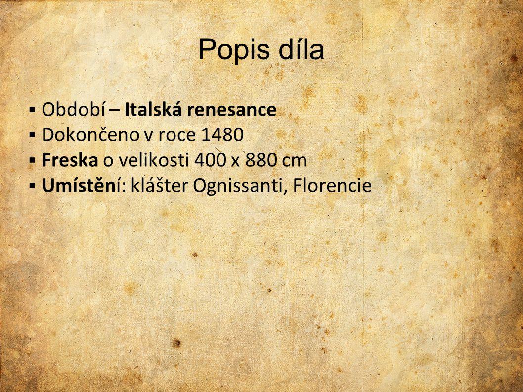 Popis díla Období – Italská renesance Dokončeno v roce 1480