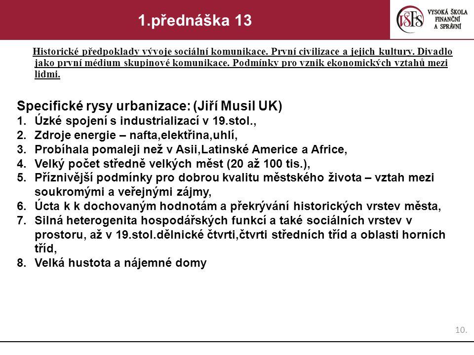 1.přednáška 13 Specifické rysy urbanizace: (Jiří Musil UK)