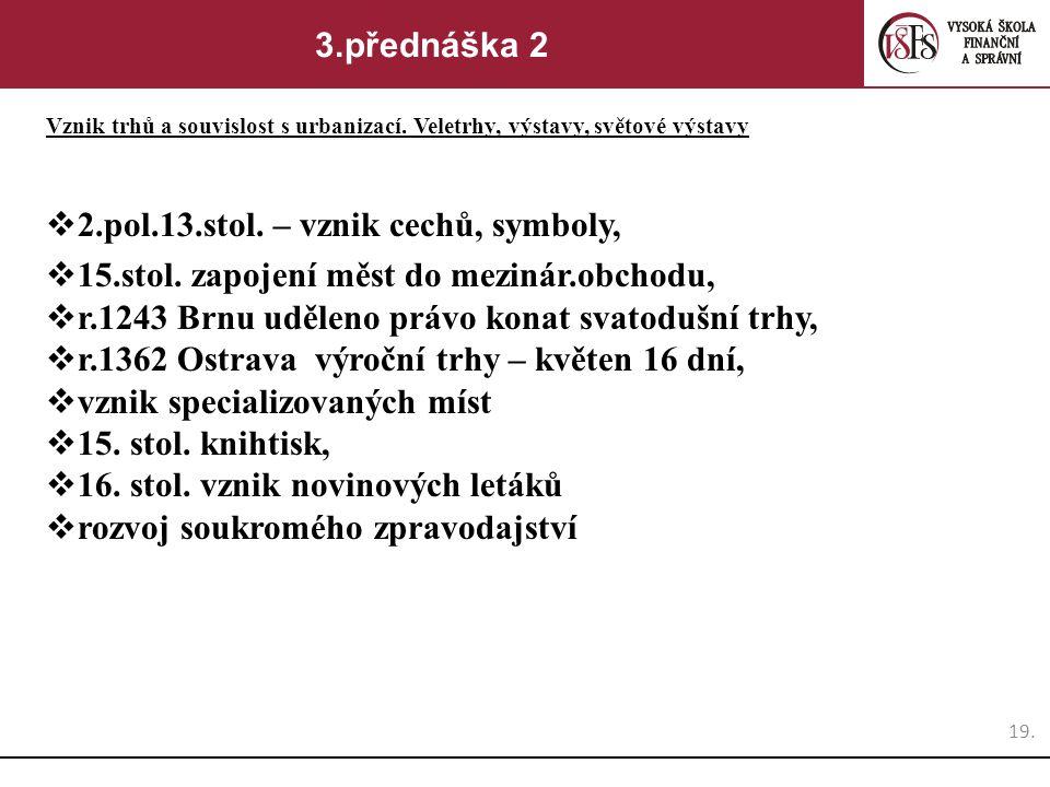 2.pol.13.stol. – vznik cechů, symboly,