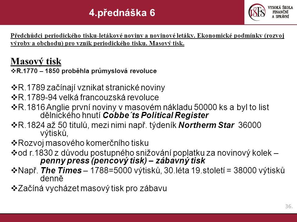 4.přednáška 6 Masový tisk R.1789 začínají vznikat stranické noviny