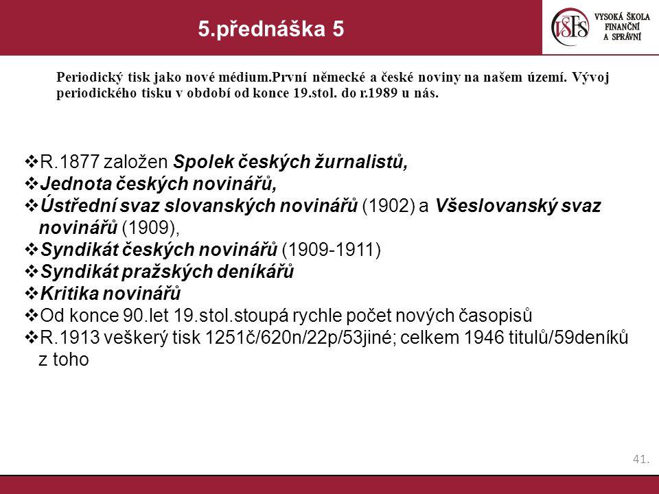 5.přednáška 5 R.1877 založen Spolek českých žurnalistů,