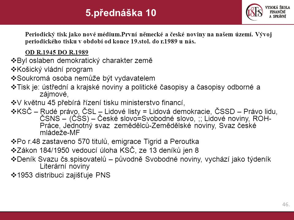 5.přednáška 10 Byl oslaben demokratický charakter země