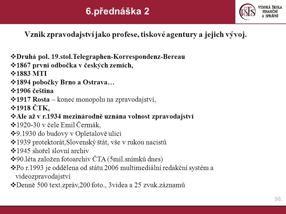 6.přednáška 2 Vznik zpravodajství jako profese, tiskové agentury a jejich vývoj. Druhá pol. 19.stol.Telegraphen-Korrespondenz-Bereau.