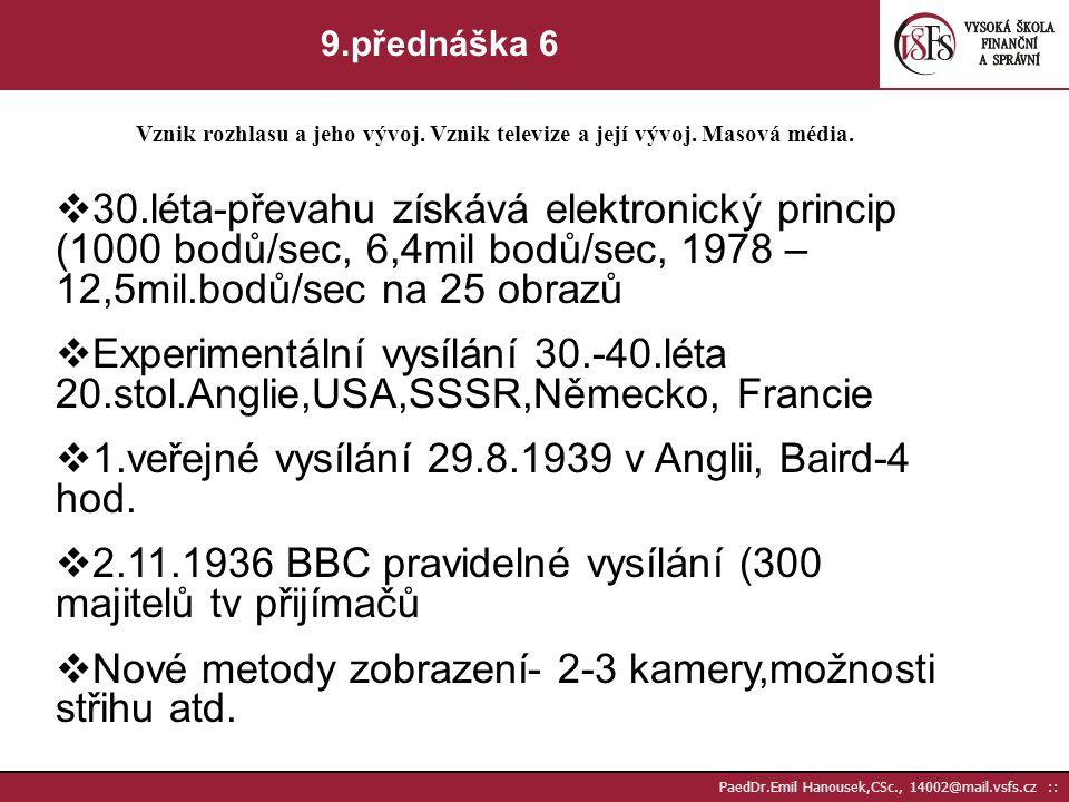 1.veřejné vysílání 29.8.1939 v Anglii, Baird-4 hod.