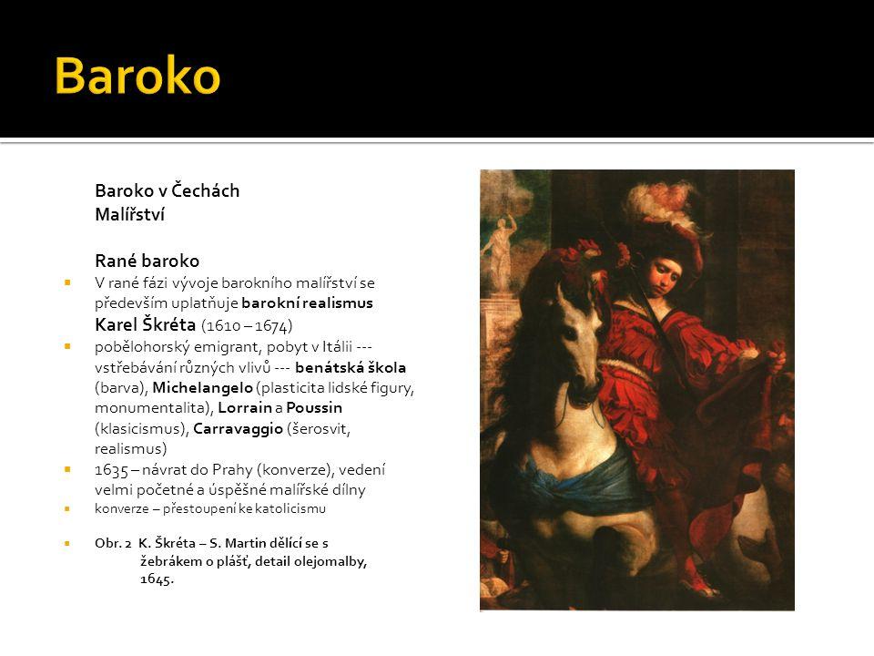 Baroko Baroko v Čechách Malířství Rané baroko
