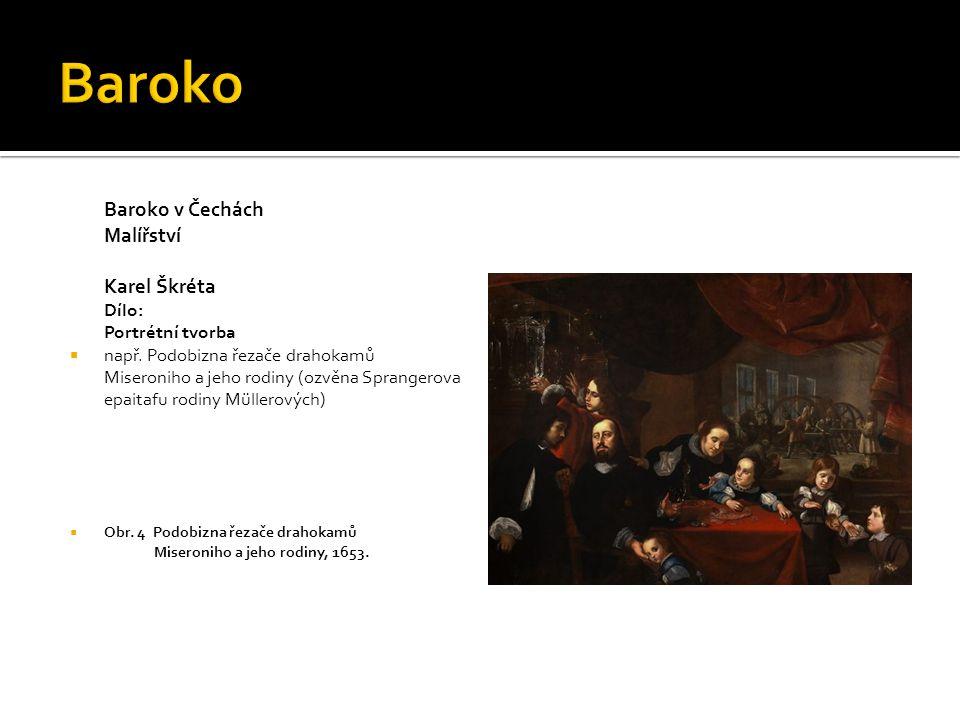 Baroko Baroko v Čechách Malířství Karel Škréta Dílo: Portrétní tvorba