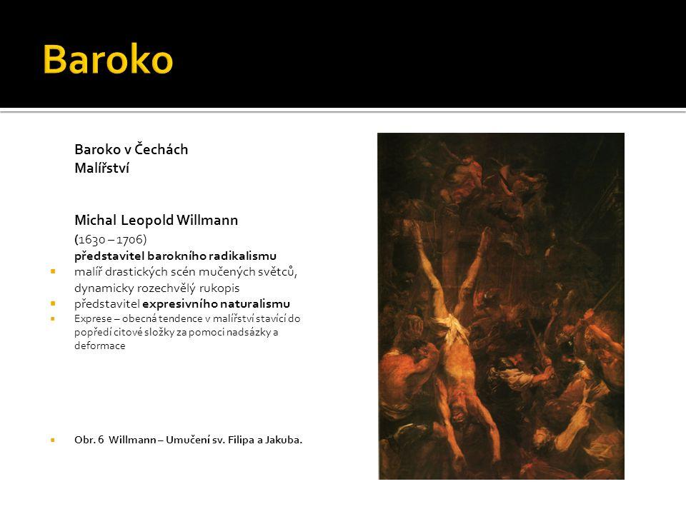 Baroko Baroko v Čechách Malířství (1630 – 1706)