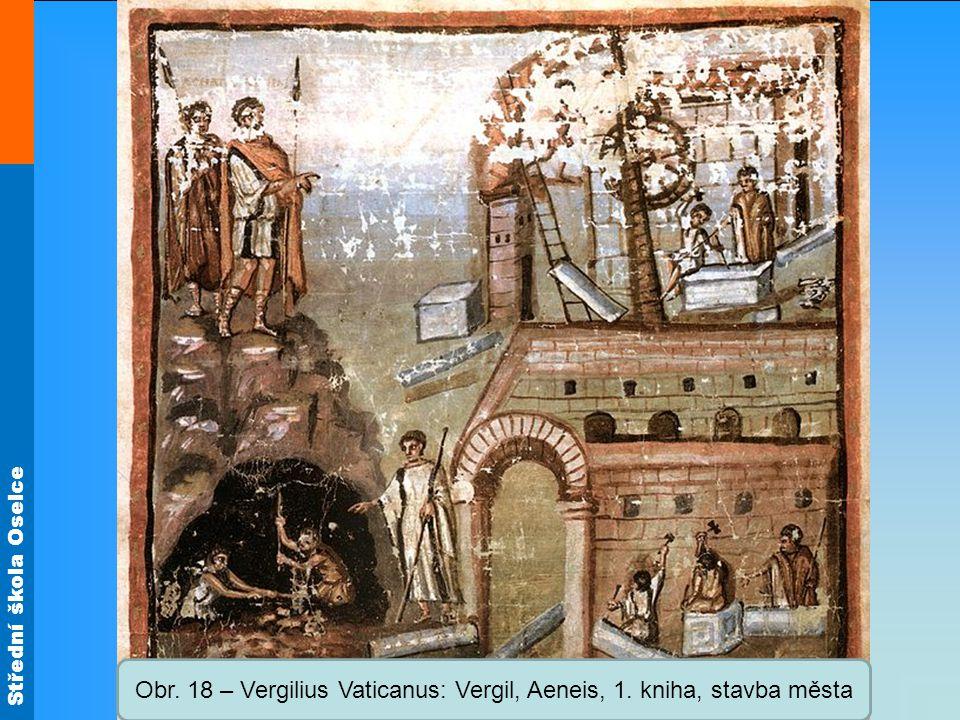 Obr. 18 – Vergilius Vaticanus: Vergil, Aeneis, 1. kniha, stavba města