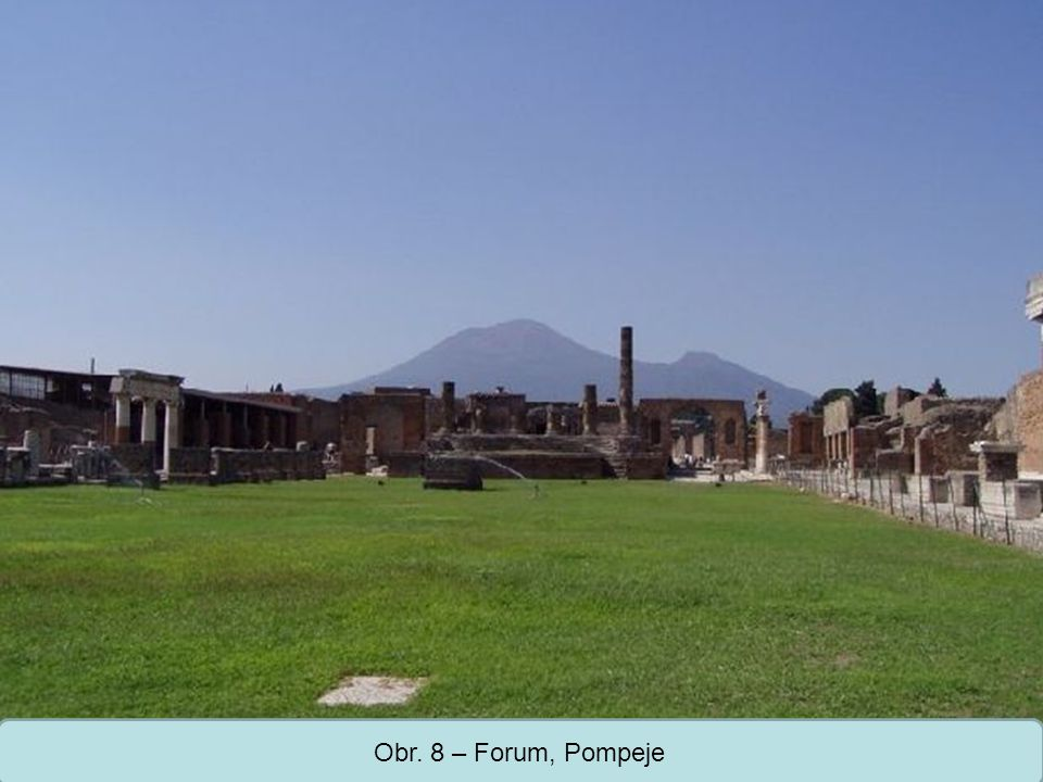 Obr. 8 – Forum, Pompeje