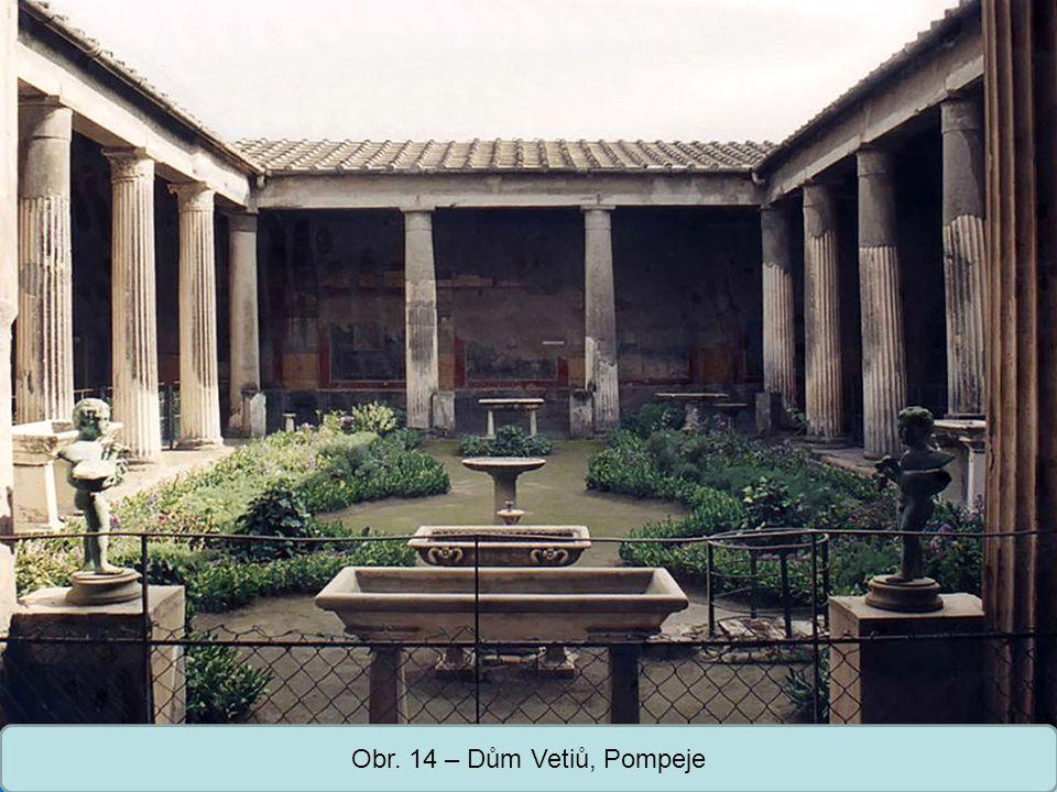 Obr. 14 – Dům Vetiů, Pompeje