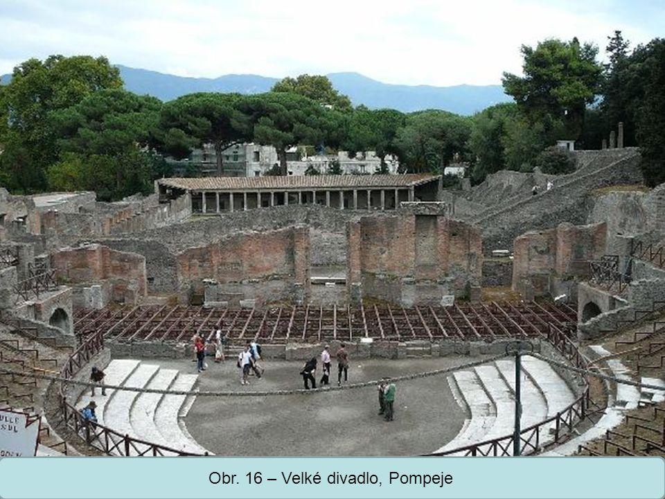 Obr. 16 – Velké divadlo, Pompeje